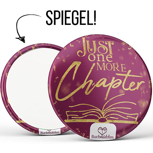 Spiegelbutton »Just One More Chapter«
