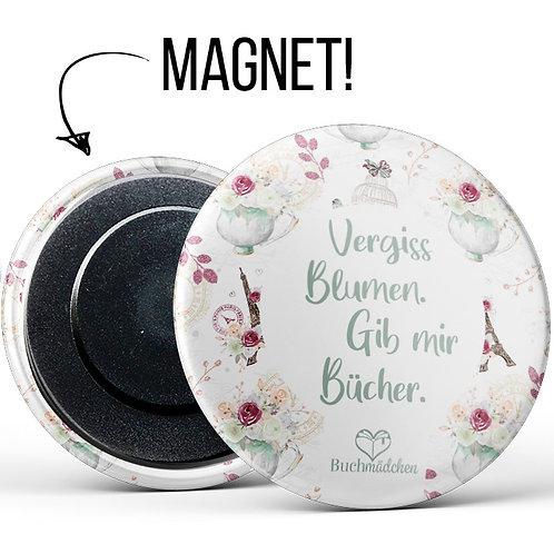 Magnetbutton »Vergiss Blumen, gib mir Bücher«