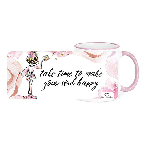 Tasse »Take Time To Make Your Soul Happy«