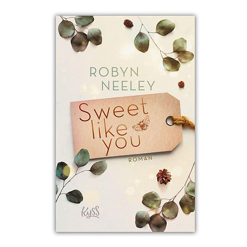 Sweet like you von Robyn Neeley + Lesezeichen
