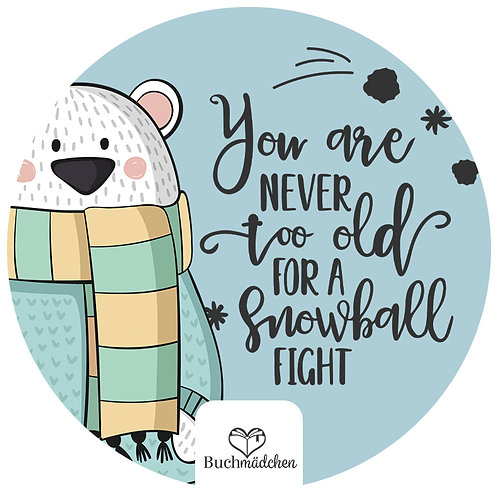 Aufkleber »You are never too old for a snowball fight«