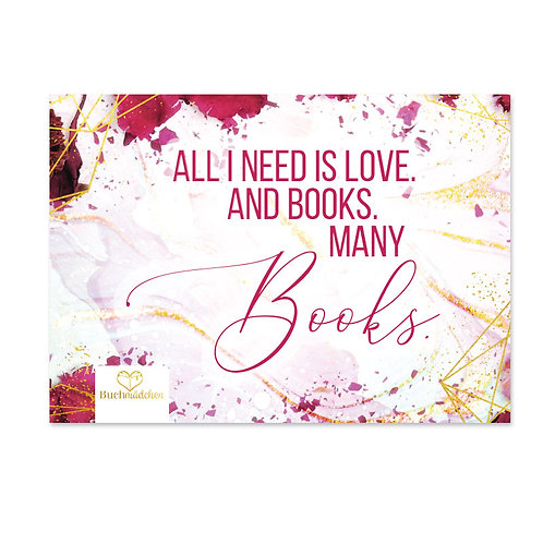 A5 Print »All I need is Love. And Books.«