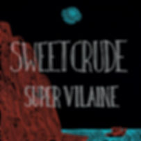 Sweet Crude Super Vilaine cover art squa