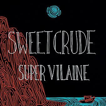 Sweet Crude Super Vilaine cover art squa