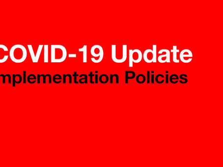 New Policies in Place for Covid-19