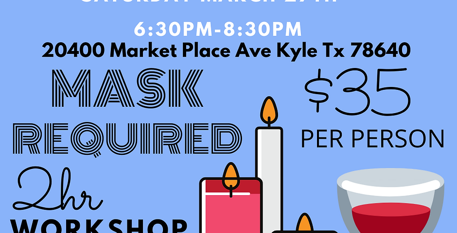 2 HOUR CANDLE WORK SHOP