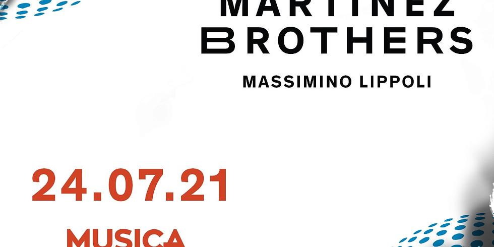 The Martinez Brothers 24 Luglio 2021
