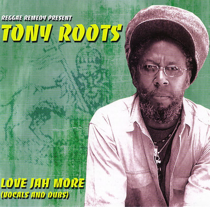 CD/ TONY ROOTS - Love Jah more
