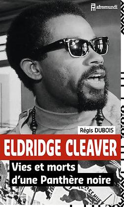 ELDRIDGE CLEAVER Vies et morts d'une Panthère noire