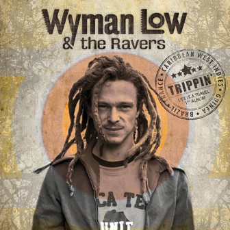 L'incontournable TRIPPIN' de WYMAN LOW & THE RAVERS