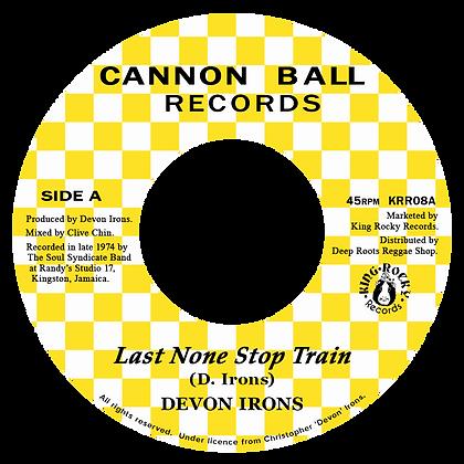 DEVON IRONS - Last None Stop Train + Train Version