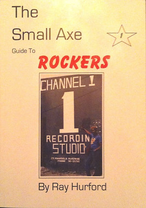 THE SMALL AXE GUIDE TO ROCKERS - part 1