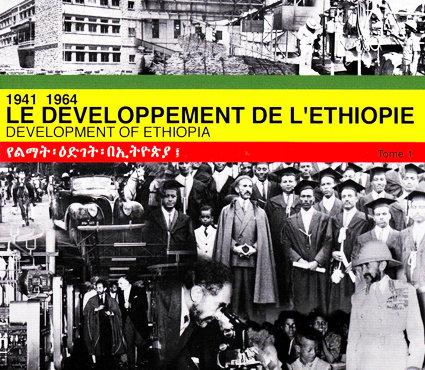 LE DEVELOPPEMENT DE L'ETHIOPIE 1941-1964 / TOME 1