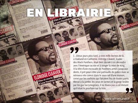 ELDRIDGE CLEAVER Vies et morts d'une Panthère noire de Régis Duboisest en librairie.