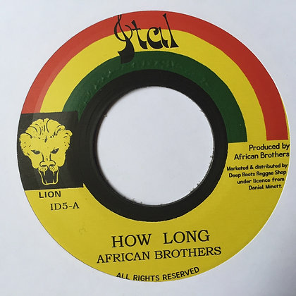 AFRICAN BROTHERS - How Long / How Long Version