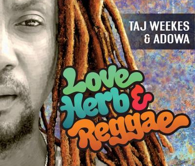 LOVE HERB & REGGAE : la potion magique de TAJ WEEKES AND ADOWA !