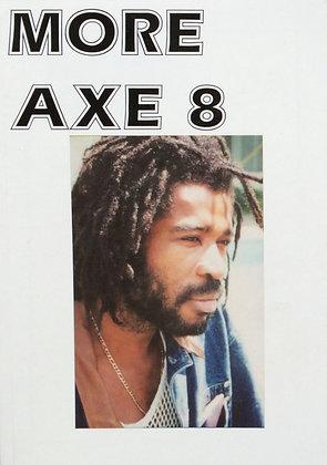 MORE AXE 8