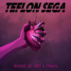 TEFLON SEGA | BROKE UP WITH A DEMON