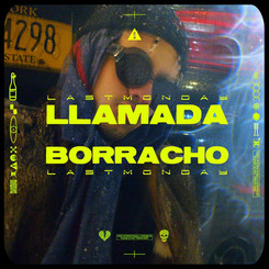 LASTMONDAY | LLAMADA BORRACHO