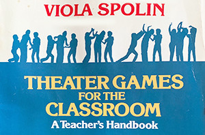 Viola Spolin's Theater Games for the Classroom
