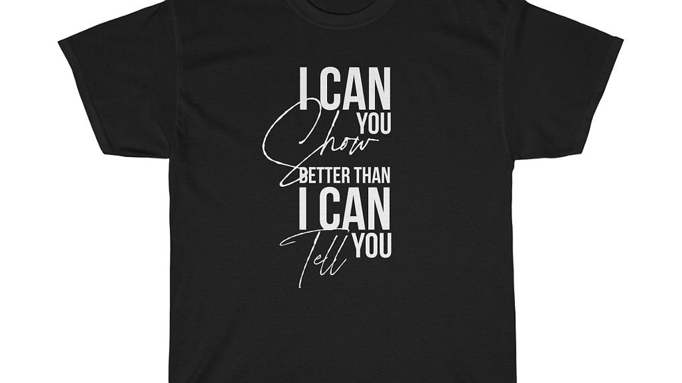 Unisex I Can Show You T-shirt