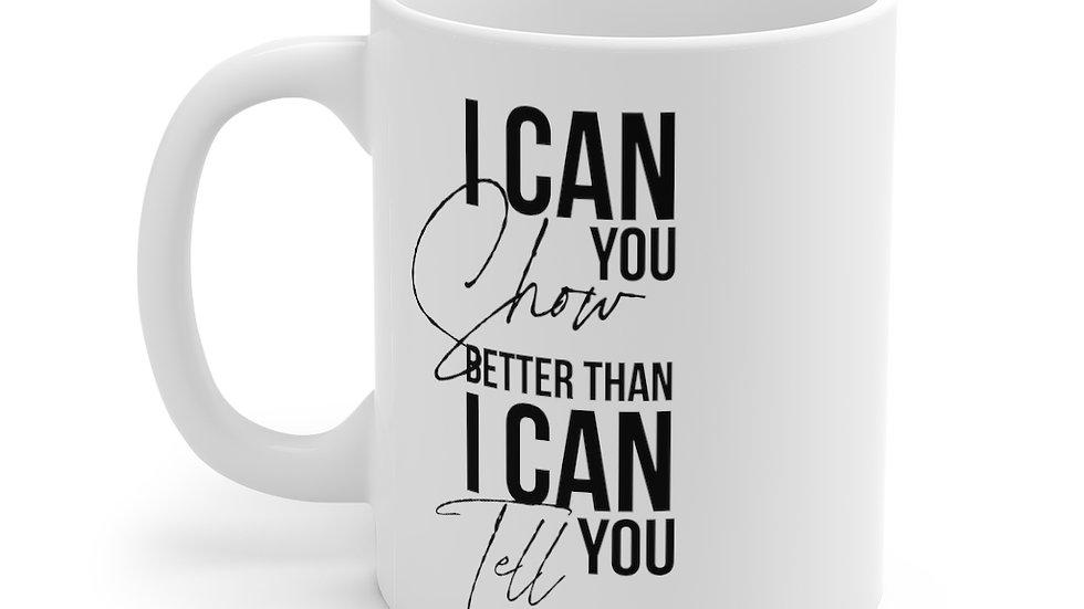 I Can Show You Mug