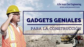 Gadgets Geniales para la Construcción