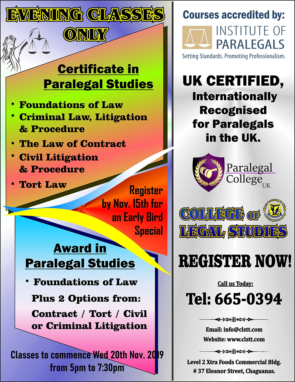 Register Now for our Paralegal Studies course. Evening Classes only for the upcoming cycle. Take advantage of our early bird special - register before November 15th 2019 and receive $750.00 off the local fees. Call us on 665-0394 or Visit us for more information.