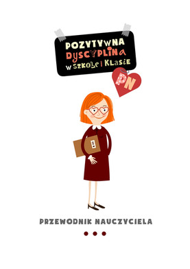 Pozytywna dyscyplina. Projekt okładki i ilustracje do Przewodnika Nauczyciela. Wydawnictwo Pozytywna Rodzina 2018.