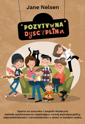 Pozytywna dyscyplina. Projekt okładki i ilustracje do książki. Wydawnictwo CoJaNaTo 2015.