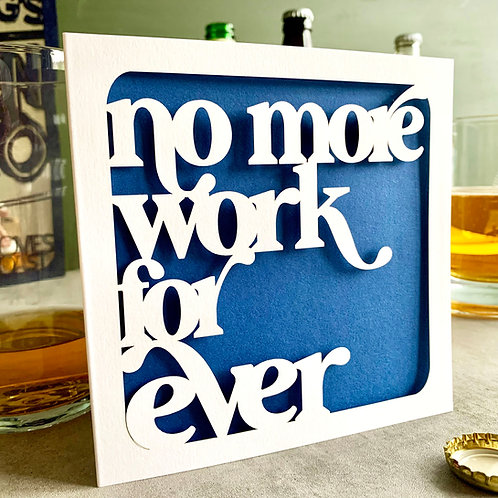 No More Work Retirement Card