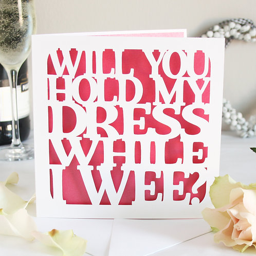 Hold My Dress Bridesmaid Card