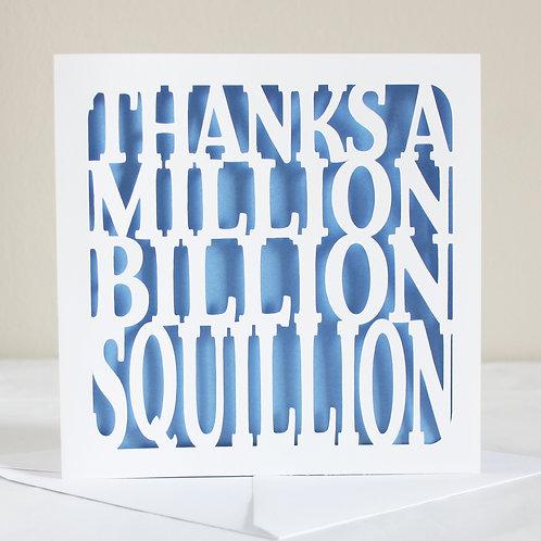 Thanks a Million Billion Squillion Card