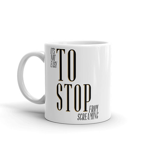 """It's Not Easy To Stop"" coffee mug"