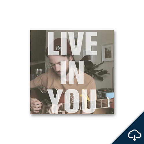Live In You (Single) - Digital Download