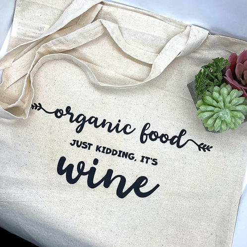 Organic Food, Just Kidding It's Wine Tote Bag, Cotton, Natural, Gifts Under 20