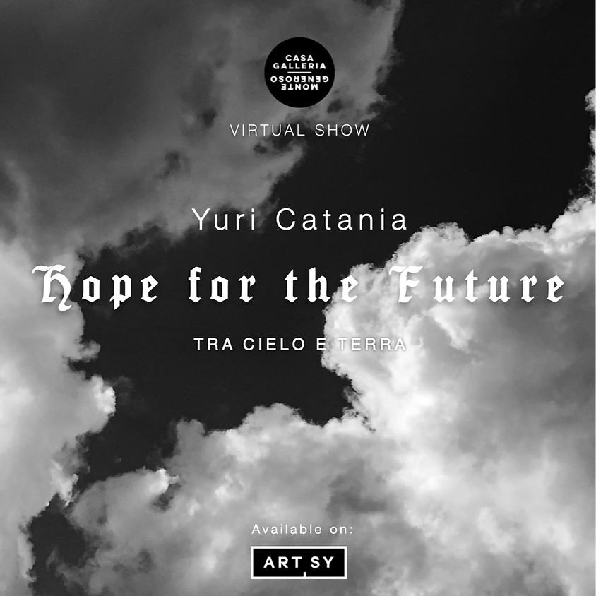 Hope for the Future   Tra Cielo e Terra by Yuri Catania
