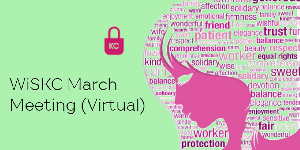 WiSKC March Meeting (Virtual)