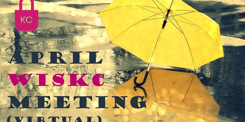 WiSKC April Meeting (Virtual)