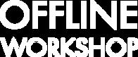 OFFLINE   workshop.png