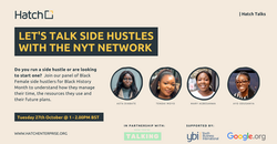 Let's Talk Side Hustle Event with NYT Network and Hatch Enterprise