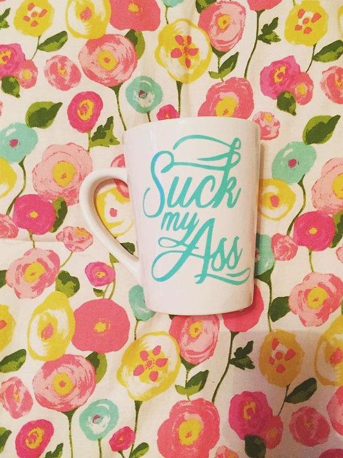 Suck My A** Coffee Mug