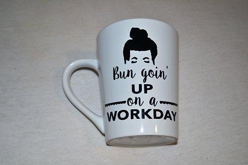 Bun Goin up on A Workday Coffee Mug