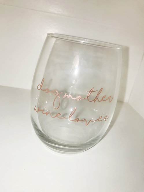 Dog Mother, Wine Lover Wine Glass