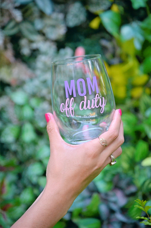 Mom off duty Wine Glass