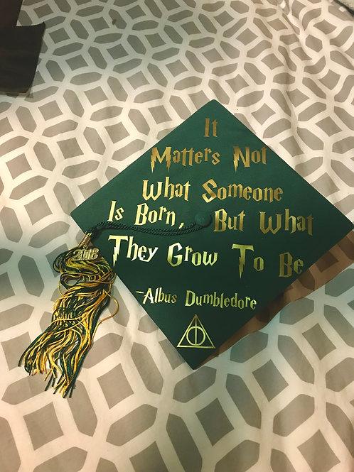 Dumbledore Quote Grad Cap