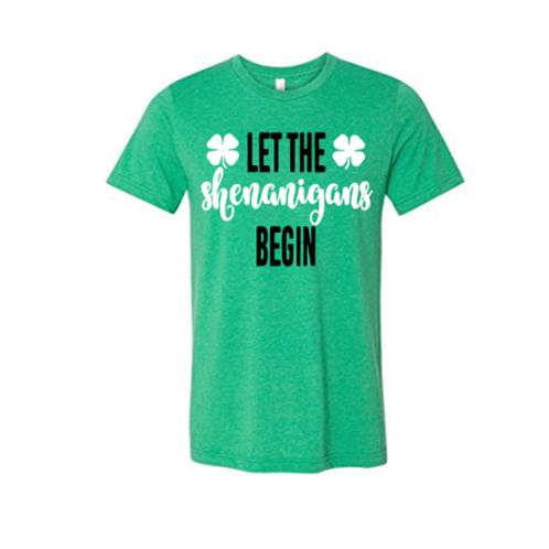 Let the shenanigans begin tshirt
