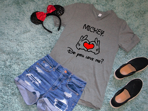 Mickey do you love me tshirt