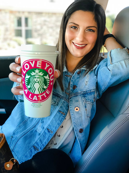 I Love you a Latte Reusable Travel Coffee Cup