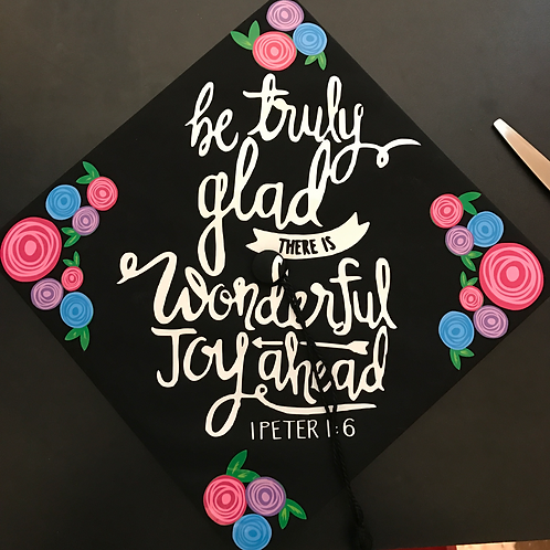 Be Truly Glad there is Wonderful Joy Ahead Grad Cap